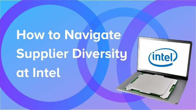 How to Navigate Intel's Supplier Diversity and Inclusion Program