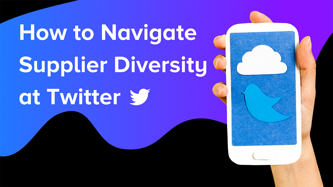 How to navigate supplier diversity at Twitter