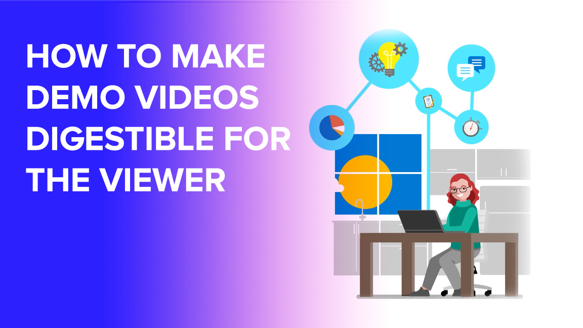 How to make demo videos digestible for the viewer
