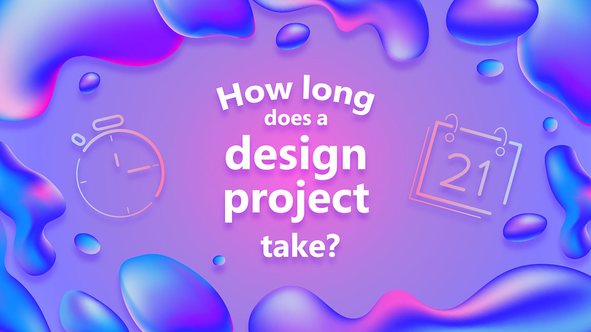 Graphic design of how long does a design project take?