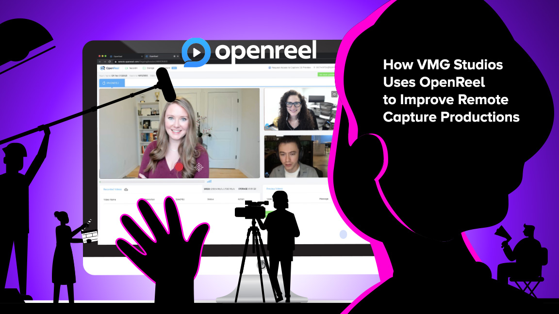 How VMG Studios uses OpenReel to improve remote capture productions